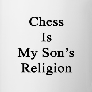 chess_is_my_sons_religion T-Shirts - Coffee/Tea Mug