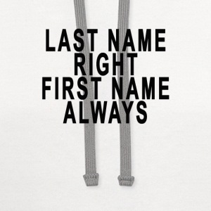 last_name_right_first_name_always - Contrast Hoodie