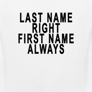 last_name_right_first_name_always - Men's Premium Tank