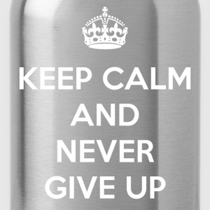Keep Calm and Never Give Up - Water Bottle