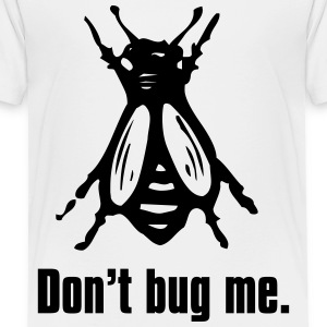 Don't bug me - Toddler Premium T-Shirt