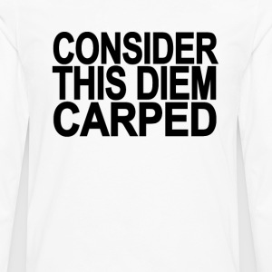 consider_this_diem_carped - Men's Premium Long Sleeve T-Shirt