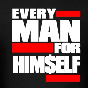 Every Man For Himself - Men's T-Shirt