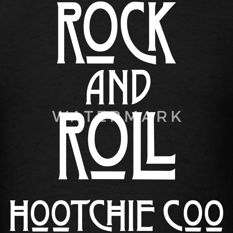 Rock and Roll Hootchie Coo T-Shirts - Men's T-Shirt