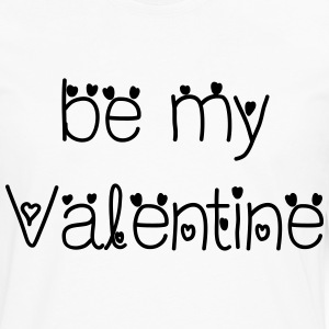 Be My Valentine - Men's Premium Long Sleeve T-Shirt