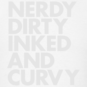 NERDY DIRTY INKED AND CURVY Hoodies - Men's T-Shirt