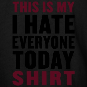 THIS IS MY I HATE EVERYONE TODAY SHIRT Bottoms - Men's T-Shirt
