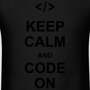 keep calm and code on programming nerd css html Long Sleeve Shirts - Men's T-Shirt