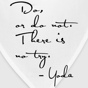 Yoda Quote - Do or do not, there is no try. - Bandana