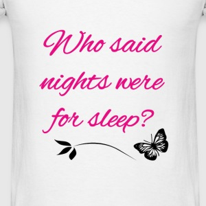 nights were for sleep Baby Bodysuits - Men's T-Shirt