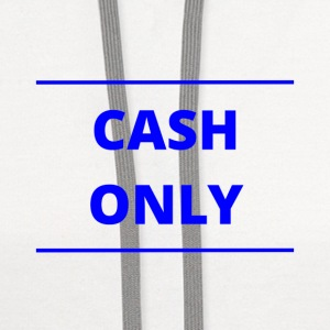 CASH ONLY - Contrast Hoodie