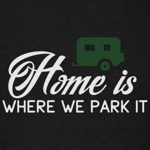 Camping: home is where we park it Tank Tops - Men's T-Shirt