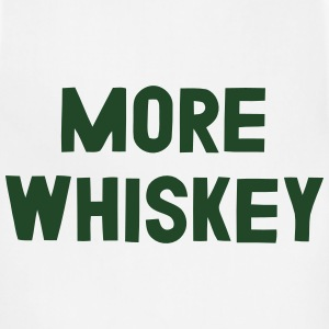 MORE WHISKEY T-Shirts - Adjustable Apron
