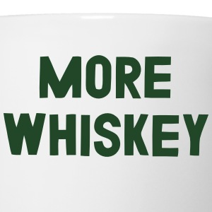MORE WHISKEY T-Shirts - Coffee/Tea Mug