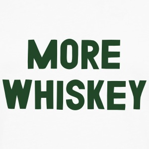 MORE WHISKEY Tanks - Men's Premium Long Sleeve T-Shirt