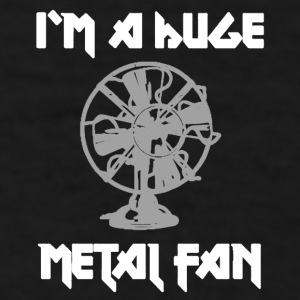 I'm a huge metal fan coffee mug - Men's T-Shirt