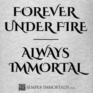 Men's Forever Under Fire, Always Immortal Hoodie - Men's T-Shirt
