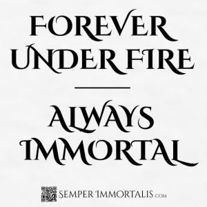 Forever Under Fire - Always Immortal mug - Men's T-Shirt
