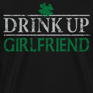 Drink Up Girlfriend St Patricks Day Hoodies - Men's Premium T-Shirt