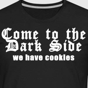 Come to the dark side we have cookies - Men's Premium Long Sleeve T-Shirt