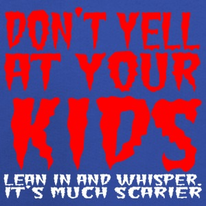 Don't yell at your kids lean in and whisper - Kids' Premium Hoodie