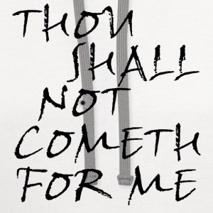 Thou Shall Not Cometh For Me Women's T-Shirts - Contrast Hoodie