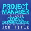 Badass Project Manager T-Shirts - Men's T-Shirt by American Apparel