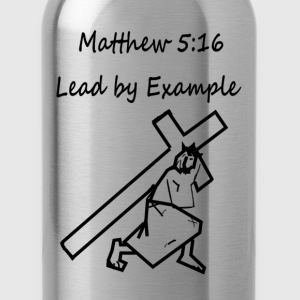 Lead by Example T-Shirts - Water Bottle