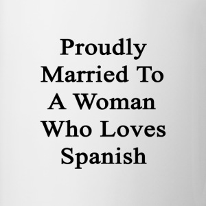 proudly_married_to_a_woman_who_loves_spa T-Shirts - Coffee/Tea Mug