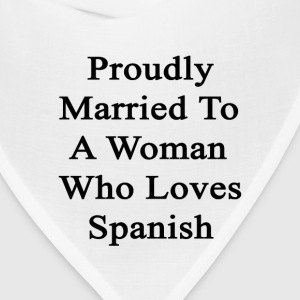 proudly_married_to_a_woman_who_loves_spa T-Shirts - Bandana