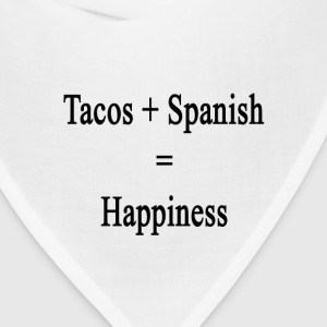 tacos_plus_spanish_equals_happiness T-Shirts - Bandana