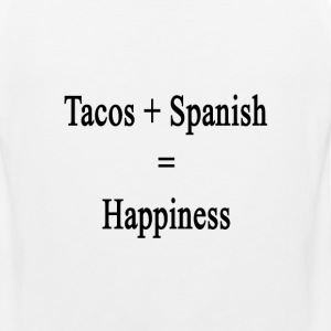 tacos_plus_spanish_equals_happiness T-Shirts - Men's Premium Tank
