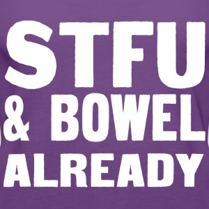 Stfu and bowl already - Women's Premium Tank Top