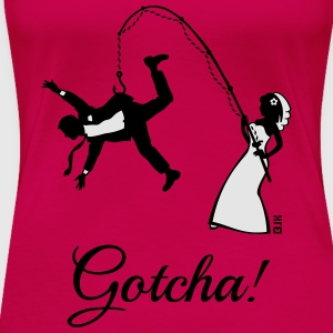 Gotcha! (Bride Fishing Husband / Hen Party) Tanks - Women's Premium T-Shirt