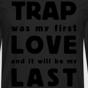 trap first love T-Shirts - Men's Premium Long Sleeve T-Shirt