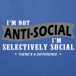 Im-Not-Anti-Social-Im-Selectively-Social-Theres - Tote Bag