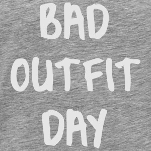 BAD OUTFIT DAY Tanks - Men's Premium T-Shirt