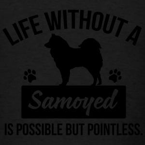 Dog shirt: Life without a Samoyed is pointless Tanks - Men's T-Shirt