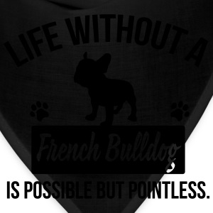 Dog shirt: Life without a Frenchie is pointless Kids' Shirts - Bandana
