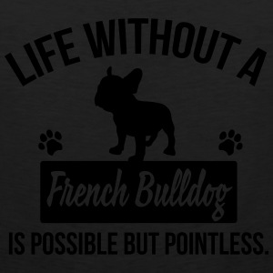 Dog shirt: Life without a Frenchie is pointless Kids' Shirts - Men's Premium Tank