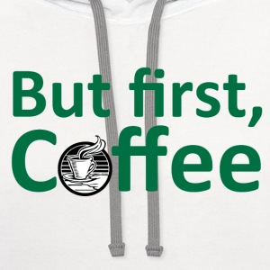 But First, Coffee T-Shirts - Contrast Hoodie