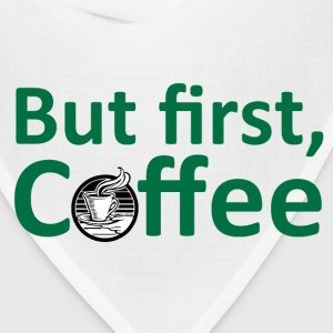 But First, Coffee T-Shirts - Bandana