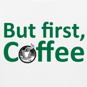 But First, Coffee T-Shirts - Men's Premium Tank