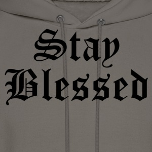 Stayed Blessed T-Shirts - Men's Hoodie