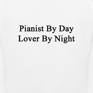 pianist_by_day_lover_by_night T-Shirts - Men's Premium Tank