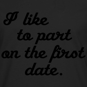 I like to part on the first date T-Shirts - Men's Premium Long Sleeve T-Shirt