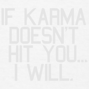 IF KARMA DOESN'T HIT YOU...I WILL Baby Bibs - Men's T-Shirt