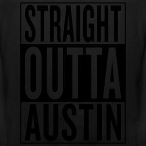 straight outta Austin Women's T-Shirts - Men's Premium Tank