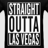 straight outta Las Vegas T-Shirts - Men's T-Shirt