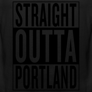 straight outta Portland T-Shirts - Men's Premium Tank